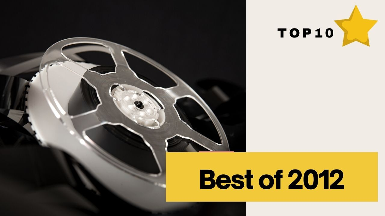 Read more about the article The Best Movies of 2012 You Should Watch